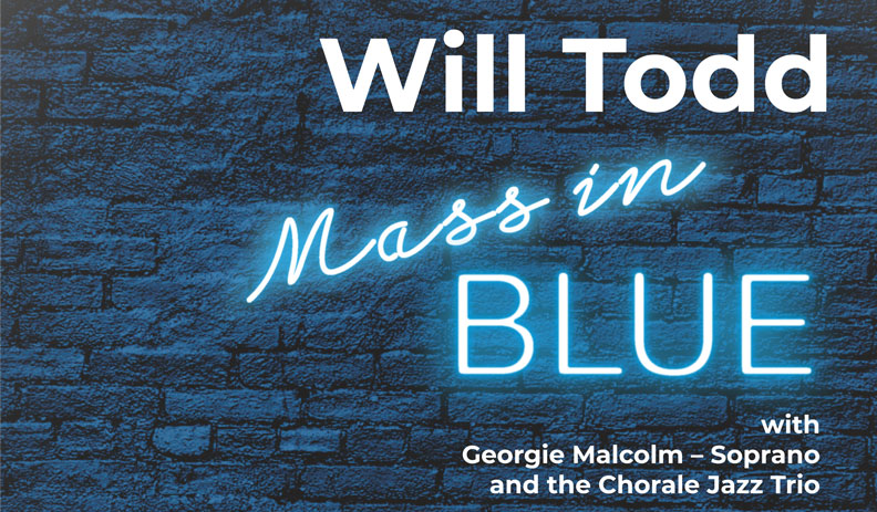 Will Todd: Mass in BlueSaturday, July 13, 2019